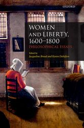 Women and Liberty, 1600-1800 – Philosophical Essays - Oxford Scholarship Online
