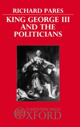 King George III and the PoliticiansThe Ford Lectures Delivered in The University of Oxford 1951-2$