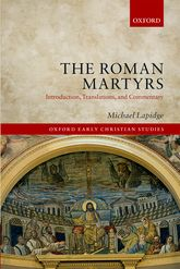 The Roman Martyrs – Introduction, Translations, and Commentary - Oxford Scholarship Online