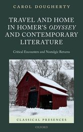 Travel and Home in Homer's Odyssey and Contemporary Literature: Critical Encounters and Nostalgic Returns
