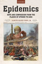 EpidemicsHate and Compassion from the Plague of Athens to AIDS$