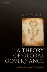 A Theory of Global Governance – Authority, Legitimacy, and Contestation - Oxford Scholarship Online