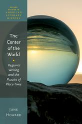 The Center of the WorldRegional Writing and the Puzzles of Place-Time