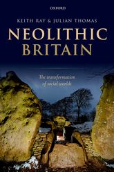 Neolithic BritainThe Transformation of Social Worlds
