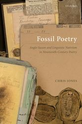 Fossil Poetry – Anglo-Saxon and Linguistic Nativism in Nineteenth-Century Poetry - Oxford Scholarship Online