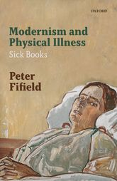 Modernism and Physical Illness – Sick Books - Oxford Scholarship Online