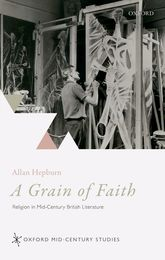 A Grain of FaithReligion in Mid-Century British Literature$