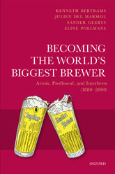 Becoming the World's Biggest BrewerArtois, Piedboeuf, and Interbrew (1880-2000)