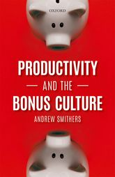 Productivity and the Bonus Culture - Oxford Scholarship Online