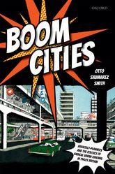 Boom CitiesArchitect Planners and the Politics of Radical Urban Renewal in 1960s Britain