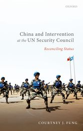 China and Intervention at the UN Security Council – Reconciling Status - Oxford Scholarship Online