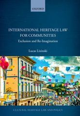 International Heritage Law for CommunitiesExclusion and Re-Imagination$