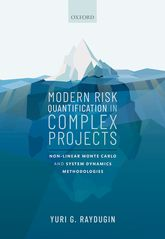 Modern Risk Quantification in Complex ProjectsNon-linear Monte Carlo and System Dynamics Methodologies