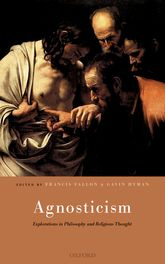 Agnosticism: Explorations in Philosophy and Religious Thought