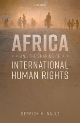 Africa and the Shaping of International Human Rights