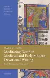 Meditating Death in Medieval and Early Modern Devotional WritingFrom Bonaventure to Luther