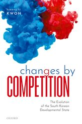 Changes by CompetitionThe Evolution of the South Korean Developmental State