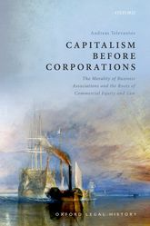 Capitalism Before CorporationsThe morality of business associations and the roots of commercial equity and law