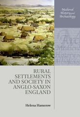 Rural Settlements and Society in Anglo-Saxon England - Oxford Scholarship Online