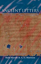 Ancient LettersClassical and Late Antique Epistolography