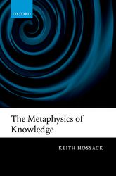 The Metaphysics of Knowledge - Oxford Scholarship Online