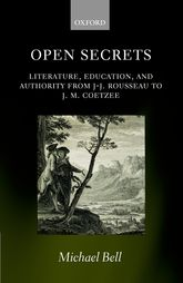 Open SecretsLiterature, Education, and Authority from J-J. Rousseau to J. M. Coetzee$