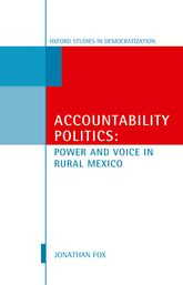 Accountability PoliticsPower and Voice in Rural Mexico$