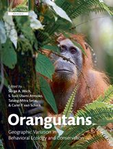 OrangutansGeographic Variation in Behavioral Ecology and Conservation$