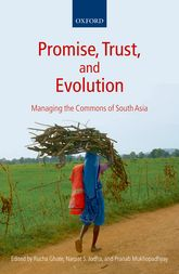 Promise, Trust and EvolutionManaging the Commons of South Asia$