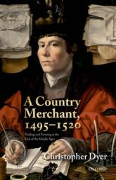 A Country Merchant, 1495-1520Trading and Farming at the End of the Middle Ages