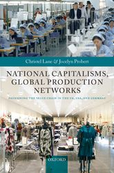 National Capitalisms, Global Production NetworksFashioning the Value Chain in the UK, US, and Germany$