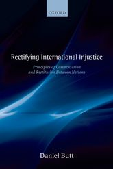 Rectifying International InjusticePrinciples of Compensation and Restitution Between Nations$