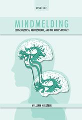 Mindmelding – Consciousness, Neuroscience, and the Mind's Privacy - Oxford Scholarship Online