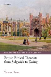 British Ethical Theorists from Sidgwick to Ewing - Oxford Scholarship Online