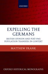 Expelling the GermansBritish Opinion and Post-1945 Population Transfer in Context$