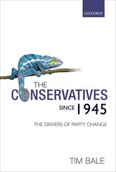 The Conservatives since 1945: The Drivers of Party Change