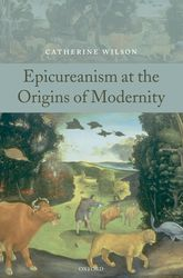 Epicureanism at the Origins of Modernity - Oxford Scholarship Online