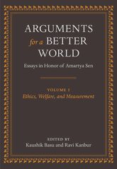 Arguments for a Better World: Essays in Honor of Amartya SenVolume I: Ethics, Welfare, and Measurement