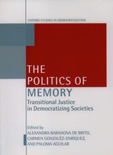 The Politics of Memory and Democratization - Oxford Scholarship Online