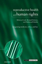 Reproductive Health and Human Rights – Integrating Medicine, Ethics, and Law - Oxford Scholarship Online