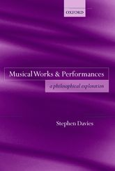 Musical Works and PerformancesA Philosophical Exploration$