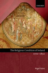 The Religious Condition of Ireland 1770-1850$