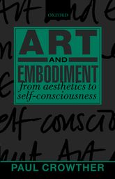Art and EmbodimentFrom Aesthetics to Self-Consciousness