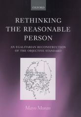 Rethinking the Reasonable PersonAn Egalitarian Reconstruction of the Objective Standard$
