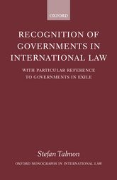 Recognition of Governments in International Law – With Particular Reference to Governments in Exile - Oxford Scholarship Online