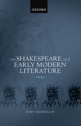 On Shakespeare and Early Modern Literature: Essays