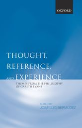 Thought, Reference, and Experience – Themes from the Philosophy of Gareth Evans - Oxford Scholarship Online