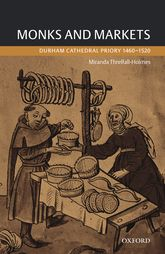 Monks and MarketsDurham Cathedral Priory 1460-1520$