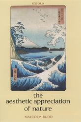 The Aesthetic Appreciation of Nature - Oxford Scholarship Online