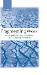 Fragmenting WorkBlurring Organizational Boundaries and Disordering Hierarchies